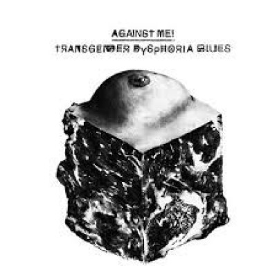 Against Me! ‎– Transgender Dysphoria Blues