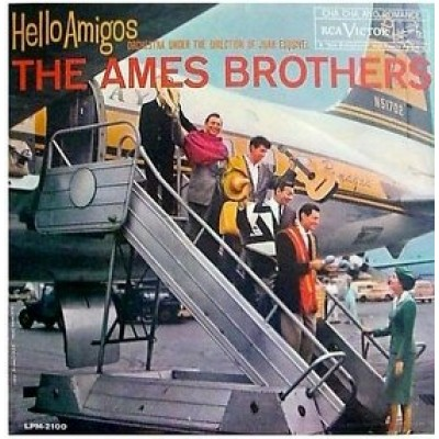 Ames Brothers, The ‎– Hello Amigos