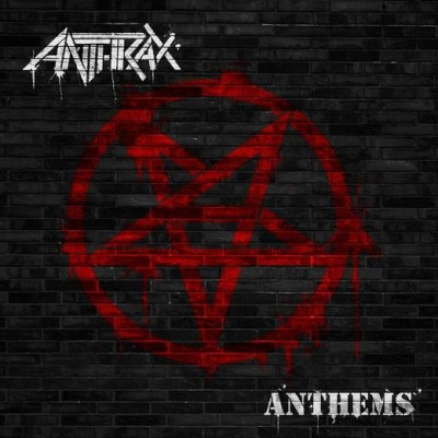 Anthrax – Anthems