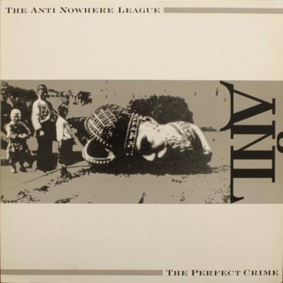 The Anti Nowhere League – The Perfect Crime