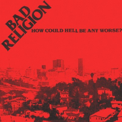 Bad Religion ‎– How Could Hell Be Any Worse?