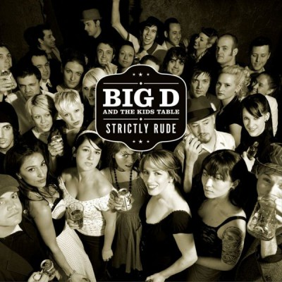 Big D And The Kids Table – Strictly Rude