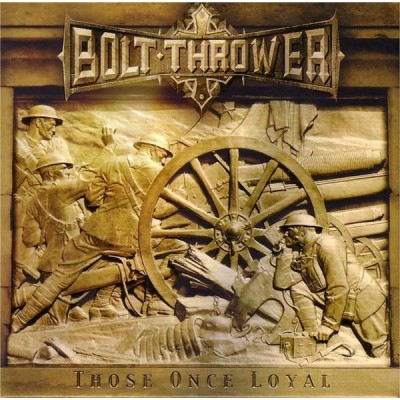 Bolt Thrower – Those Once Loyal