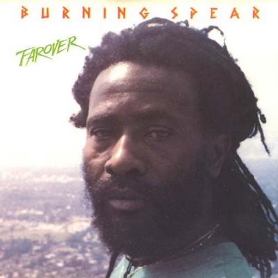 Burning Spear – Farover
