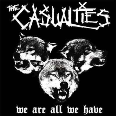 The Casualties ‎– We Are All We Have