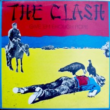 Clash, The ‎– Give 'Em Enough Rope