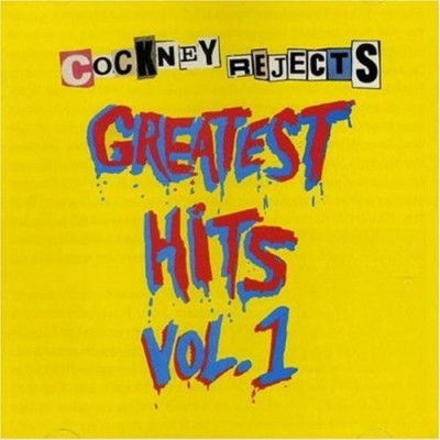 Cockney Rejects – Greatest Hits Vol. 1