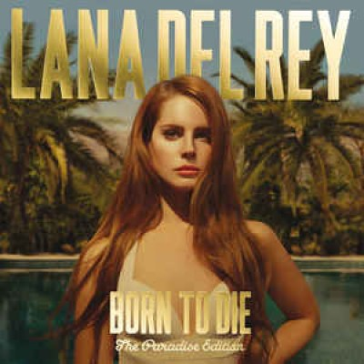 Lana Del Rey ‎– Born To Die - The Paradise Edition