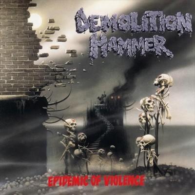 Demolition Hammer – Epidemic Of Violence