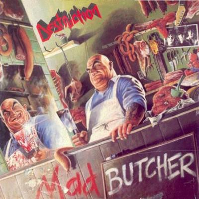 Destruction – Mad Butcher