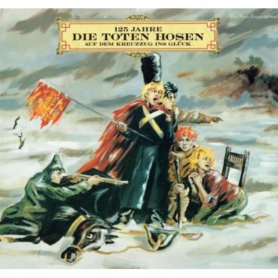 Die Toten Hosen – 125 Jahre Die Toten Hosen Auf Dem Kreuzzug Ins Glück
