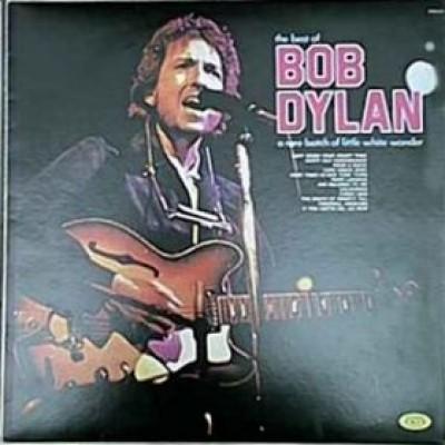 Bob Dylan – The Best Of Bob Dylan - A Rare Batch Of Little White Wonder
