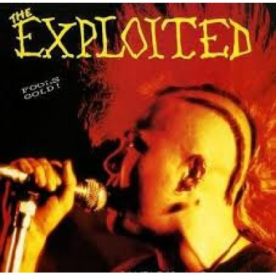Exploited, The ‎– Fools Gold!