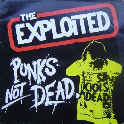 Exploited, The ‎– Punks Not Dead