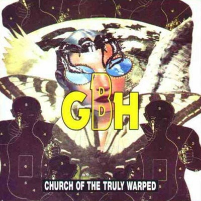 GBH – Church Of The Truly Warped