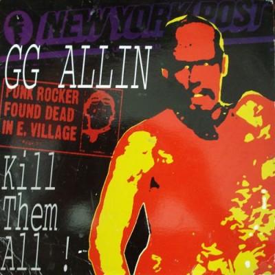 GG Allin and Murder Junkies – Kill Them All!