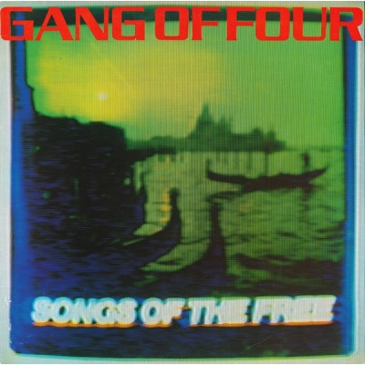 Gang Of Four – Songs Of The Free
