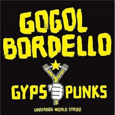 Gogol Bordello – Gypsy Punks (Underdog World Strike)
