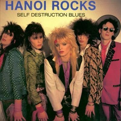 Hanoi Rocks – Self Destruction Blues