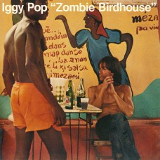 "Iggy Pop ‎– ""Zombie Birdhouse"""