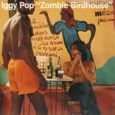 """Iggy Pop – """"Zombie Birdhouse"""""""