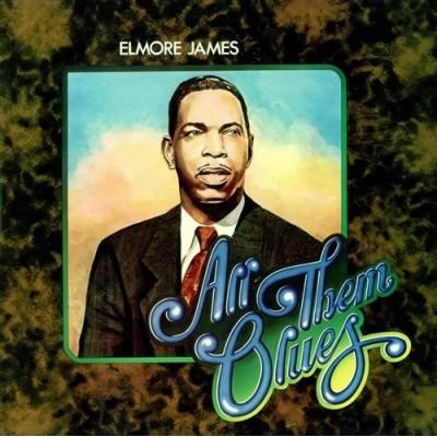 Elmore James – All Them Blues
