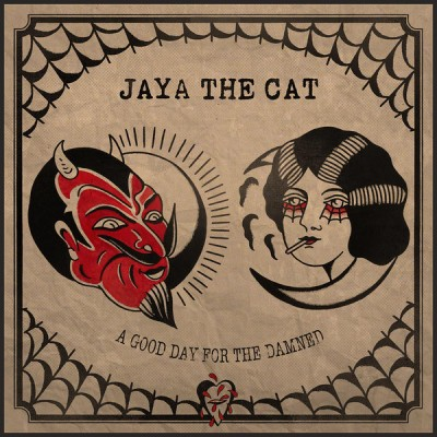 Jaya The Cat – A Good Day For The Damned