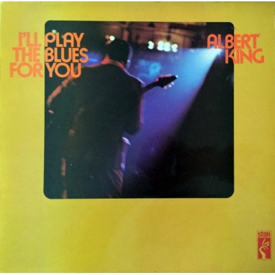 Albert King ‎– I'll Play The Blues For You