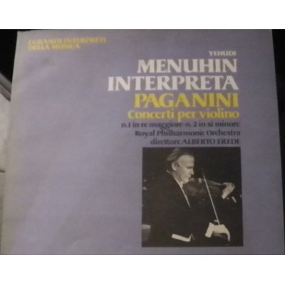 Yehudi Menuhin – Interpreta Paganini - Concerti Per Violino N.1 In Re Maggiore - N. 2 In Si Minore