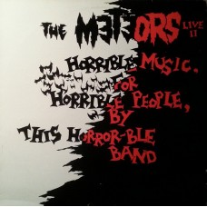 Meteors, The –  Live II (Horrible Music For Horrible People By This Horror-Ble Band)