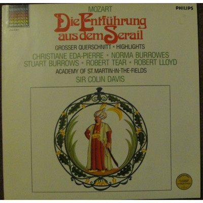 Wolfgang Amadeus Mozart, Christiane Eda-Pierre, Stuart Burrows, Norma Burrowes, Robert Tear, Robert Lloyd, John Alldis Choir, The Academy Of St. Martin-in-the-Fields, Sir Colin Davis ‎– Die Entführung Aus Dem Serail (Highlights)