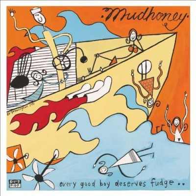 Mudhoney ‎– Every Good Boy Deserves Fudge