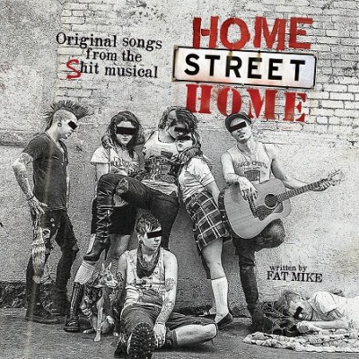 NOFX ‎– Home Street Home - Original Songs From The Shit Musical Home Street Home