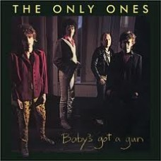 The Only Ones – Baby's Got A Gun