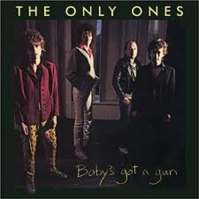 The Only Ones – Baby's Got A Gun