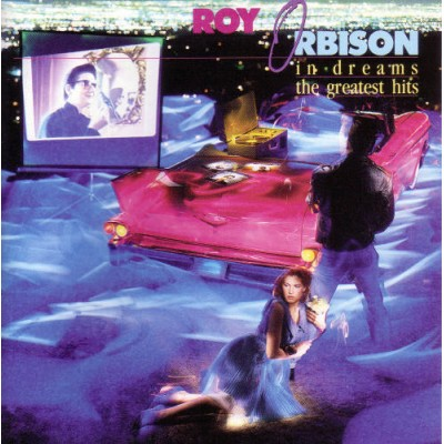 Roy Orbison –  In Dreams: The Greatest Hits