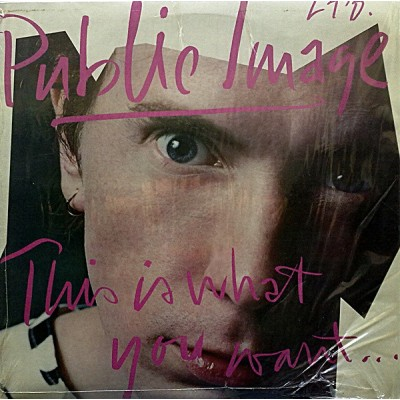 Public Image Ltd. ‎– This Is What You Want... This Is What You Get