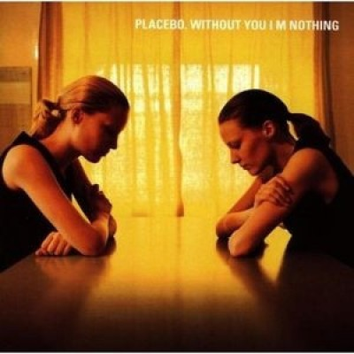 Placebo ‎– Without You I'm Nothing