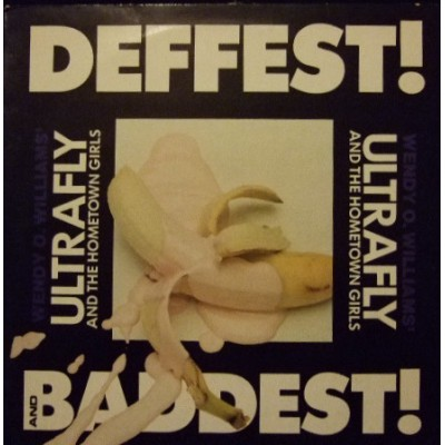 Wendy O. Williams' Ultrafly And The Hometown Girls ‎– Deffest! And Baddest!