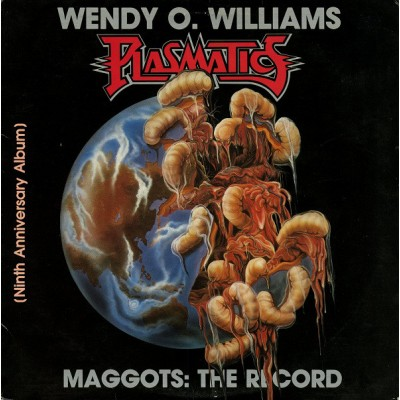 Wendy O. Williams / Plasmatics – Maggots: The Record