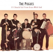 Pogues, The ‎– If I Should Fall From Grace With God