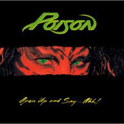 Poison – Open Up And Say... Ahh!