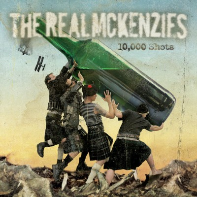 The Real McKenzies – 10,000 Shots