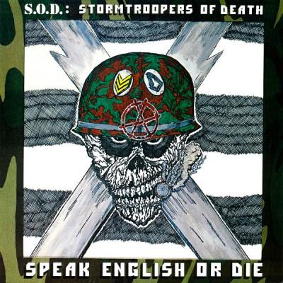 S.O.D.: Stormtroopers Of Death – Speak English Or Die