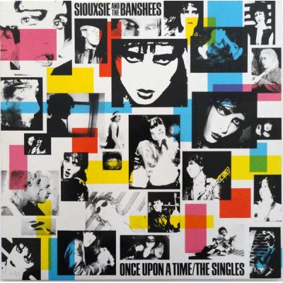 Siouxsie And The Banshees – Once Upon A Time / The Singles