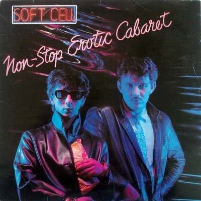 Soft Cell ‎– Non-Stop Erotic Cabaret