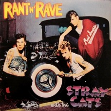 Stray Cats ‎– Rant N' Rave