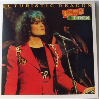 Marc Bolan & T-Rex - Futuristic Dragon