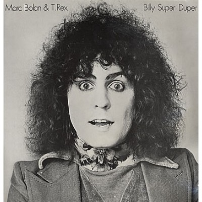 Marc Bolan & T-Rex - Billy Super Duper