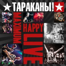 CD Тараканы! - Maximum Happy Live